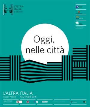 Oggi, nelle città - L'Altra Italia - dal 19 al 24 luglio 2016