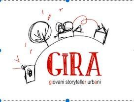 GIRA. GIovani storytelleR urbAni
