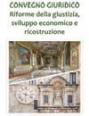 Convegno - Riforme della giustizia, sviluppo economico e ricostruzione